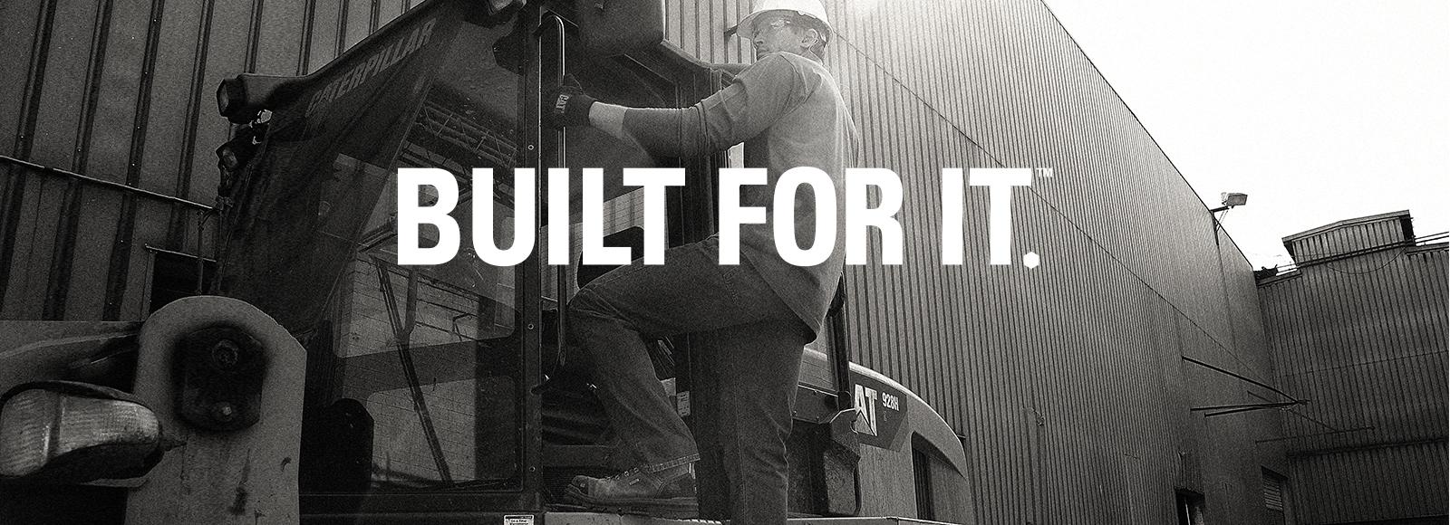 Built For It