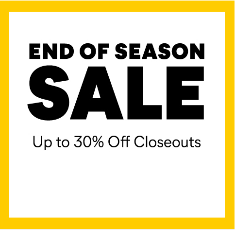 End of Season Sale! Up to 30% Off Closeouts.