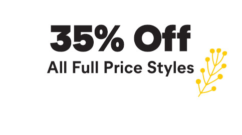 35% off all full price styles.