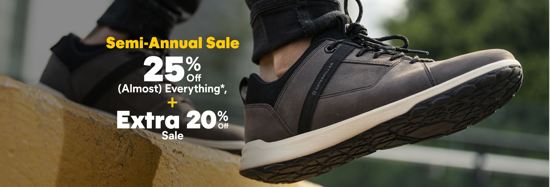 Semi Annual Sale 25% off (Almost everything) and Extra 20% off Sale.