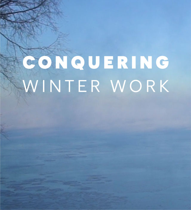 Conquering Winter Work