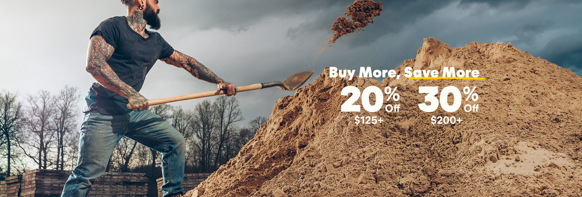 Buy More, Save More. 20% Off $125+, 30% Off $200+.