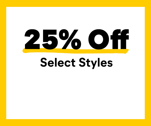 25% off select styles.