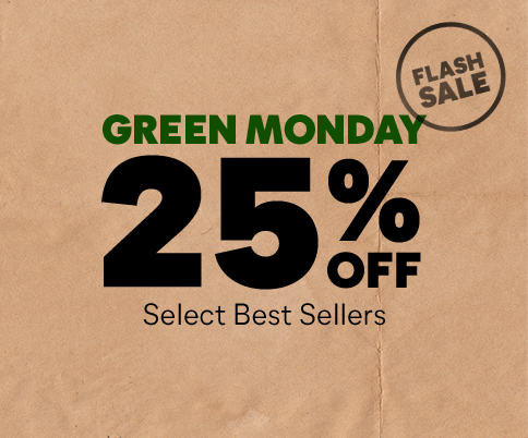 Green Monday Flash Sale 25% Off Select Best Sellers