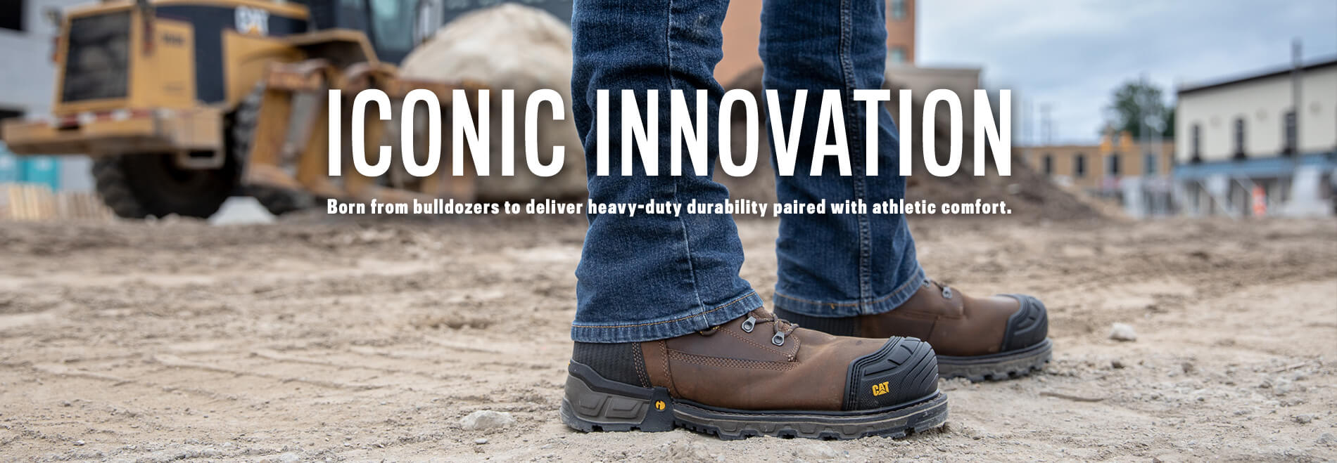 Iconic Innovation | Born from bulldozers to deliver heavy-duty durability paired with athletic comfort.
